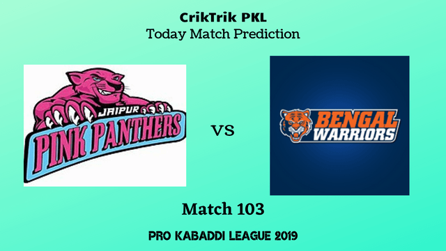 jaipur vs bengal match103 - Jaipur Pink Panthers vs Bengal Warriors Today Match Prediction - PKL 2019