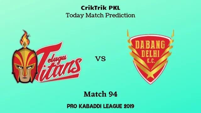 telugu vs delhi match94 - Telugu Titans vs Dabang Delhi Today Match Prediction - PKL 2019