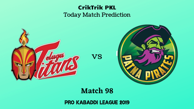 telugu vs patna match98 - Telugu Titans vs Patna Pirates Today Match Prediction - PKL 2019