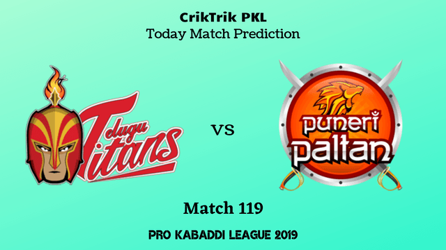 telugu vs pune match119 prediction - Telugu Titans vs Puneri Paltan Today Match Prediction - PKL 2019