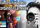 """Concorso Fotografico """"Ricordando il Carnevale"""""""