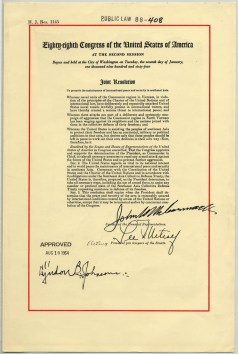 Joint Resolution for the Maintenance of Peace and Security in Southeast Asia, also known as the Gulf of Tonkin Resolution, August 10, 1964. (National Archives Identifier 2803448)