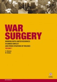 War Surgery Working with Limited Resourses in Armed Conflict and Other Situations of Violence Vol 1