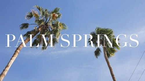 California Dreaming: Audrey Alba Films Celebrates Palm Springs