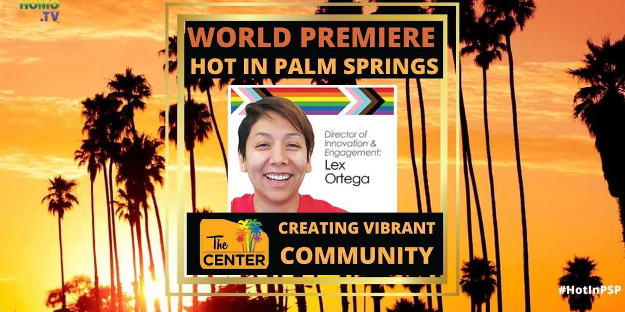 CREATING VIBRANT COMMUNITY: The LGBT Community Center of the Desert