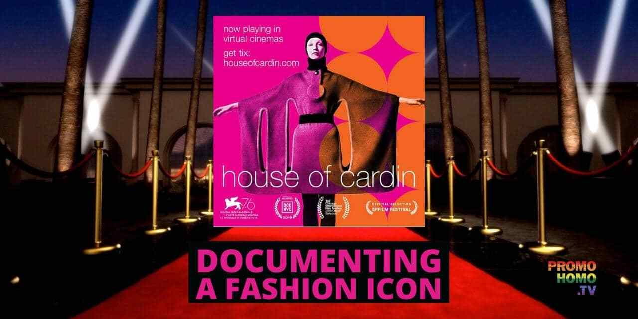 HOUSE OF CARDIN Doc Spotlights Legendary Fashion Icon Pierre Cardin