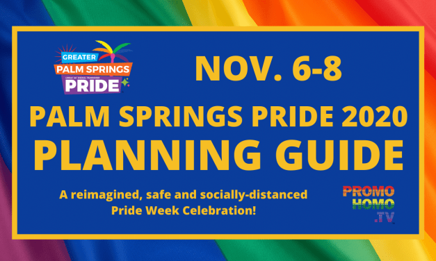 Palm Springs Pride 2020 Planning Guide | Participate Locally And Worldwide Nov 6-8