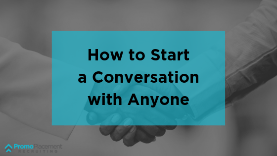 How to Start a Conversation with Anyone