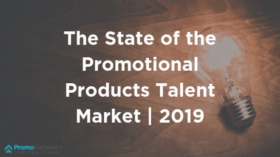 The State of the Promotional Products Talent Market | 2019
