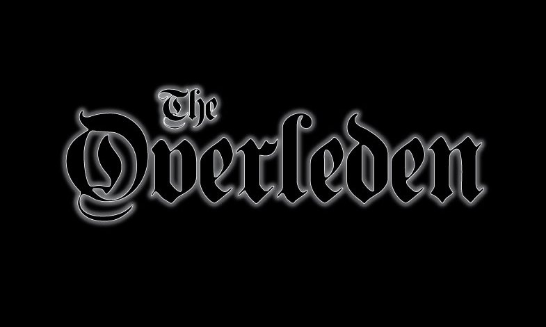 THE OVERLEDEN: HELL ON EARTH