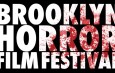 The Brooklyn Horror Film Festival Announces Dates & Opens Submissions for 5th Edition