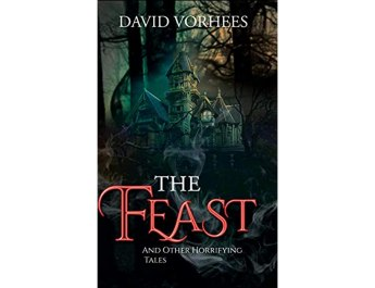 Interview with 'The Feast: And Other Horrifying Tales' Author David Vorhees