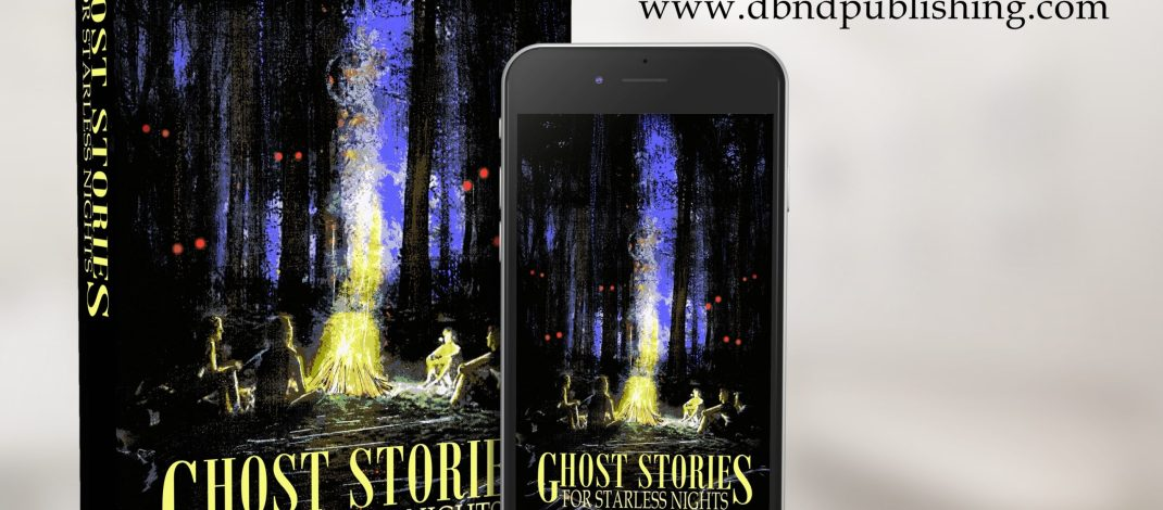 GHOST STORIES FOR STARLESS NIGHTS