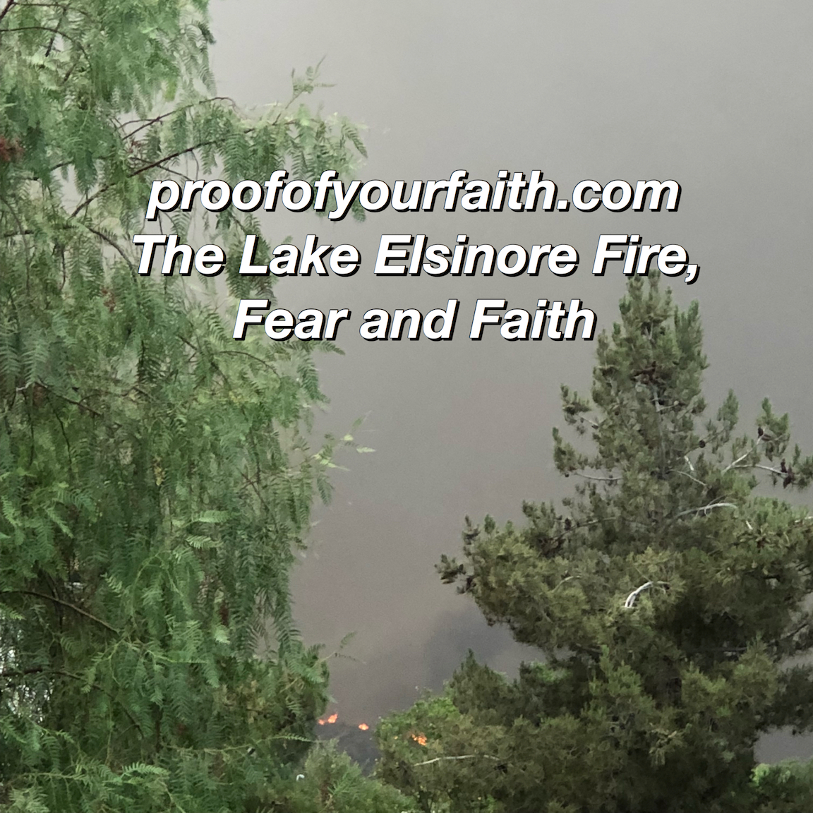 The Lake Elsinore Fire, Fear and Faith
