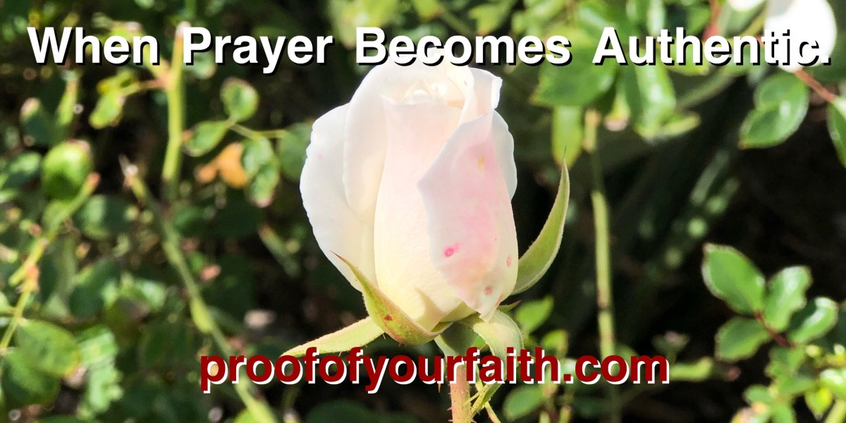 When Prayer Becomes Authentic.