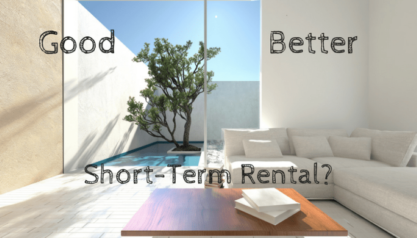 Good – Better – Short-Term Rental?