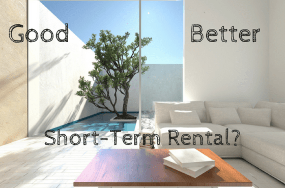 Good – Better – Short-Term Rental?
