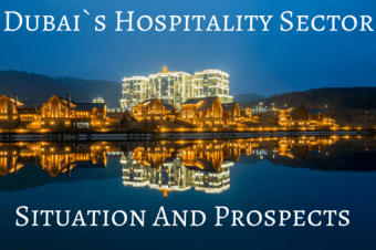 Dubai`s Hospitality Sector: Situation and Prospects for the Hotel Investor