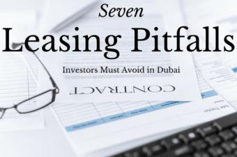 Seven Leasing Pitfalls Investors must avoid in Dubai