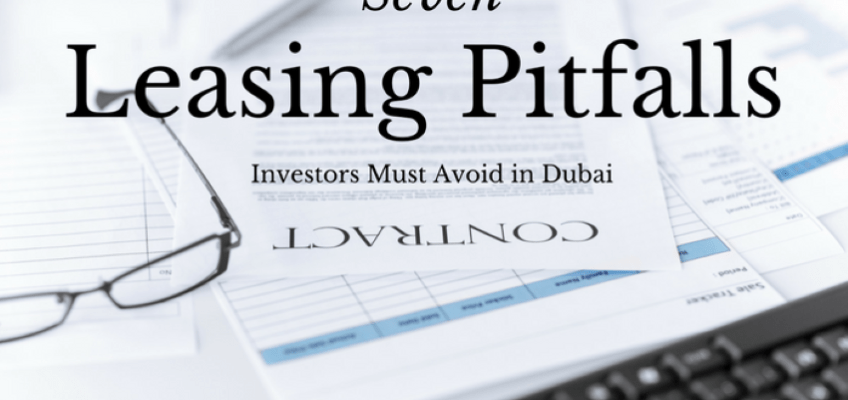 Seven Leasing Pitfalls Investors must avoid in Dubai