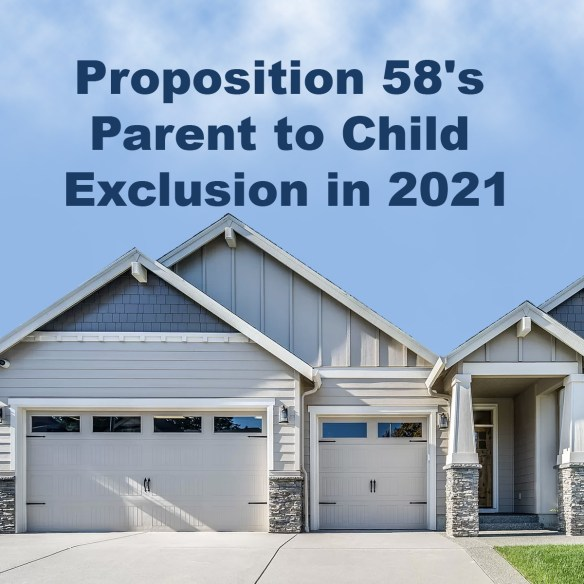 Proposition 58's Parent to Child Exclusion in 2021