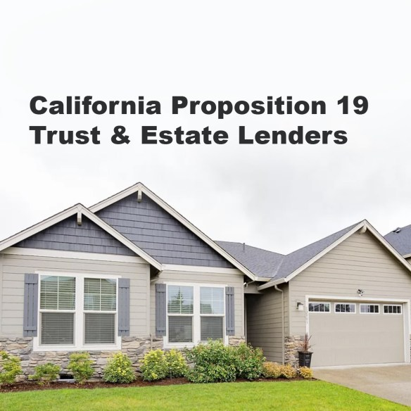 California Proposition 19 Trust Loans