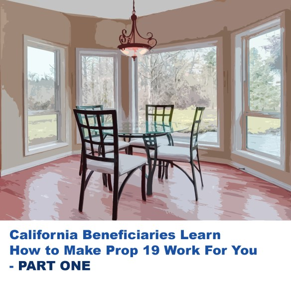 California Beneficiaries Learn How to Make Prop 19 Work For You - Part 1