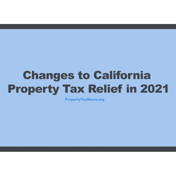 Changes to California Property Tax Relief in 2021