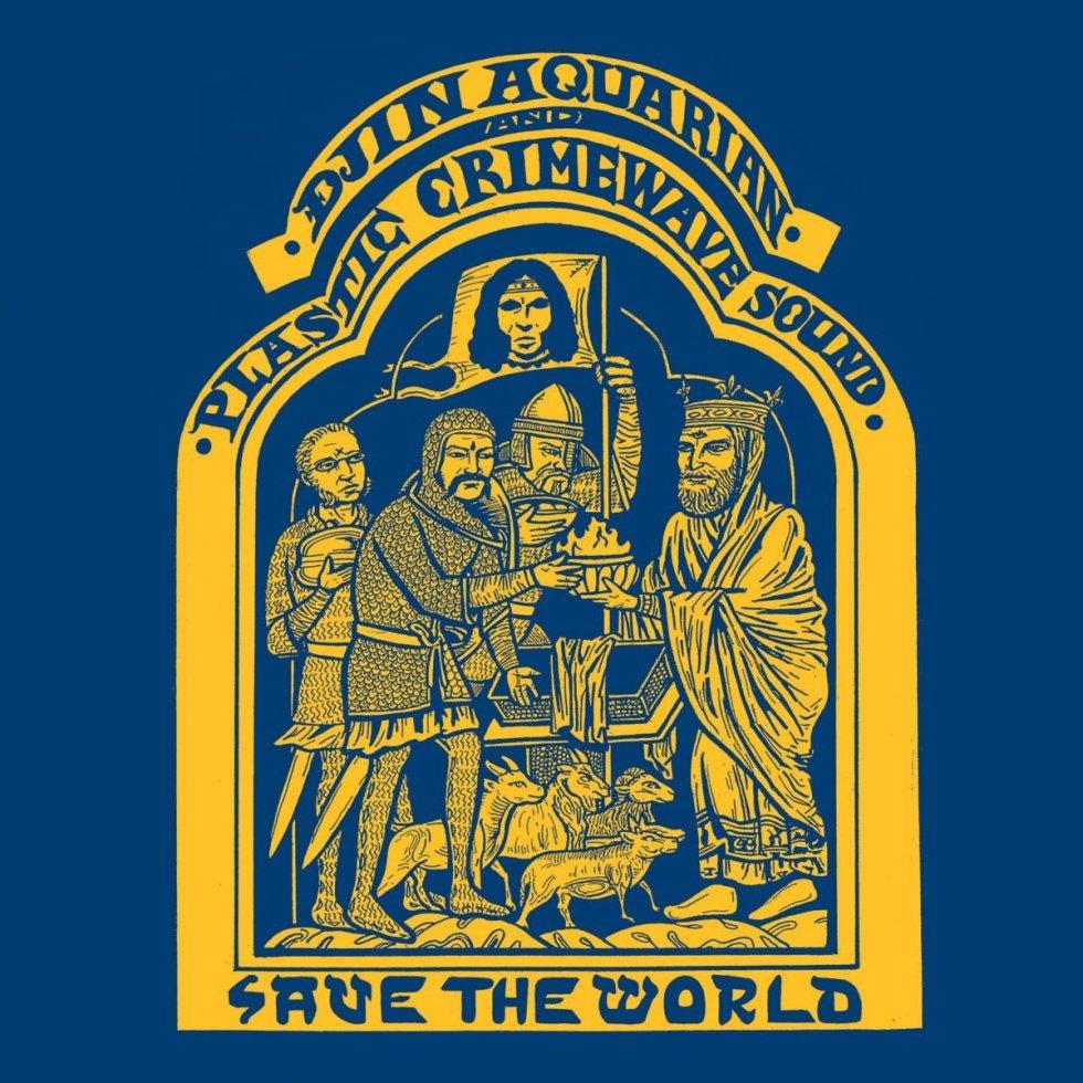 Djin Aquarian & Plastic Crimewave Sound   Save The World   LP   760137999713