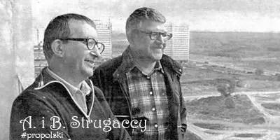Аркадий и Борис Стругацкие на польском языке