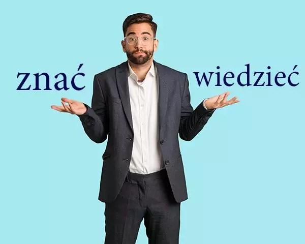 6 способов различать польские глаголы znać и wiedzieć
