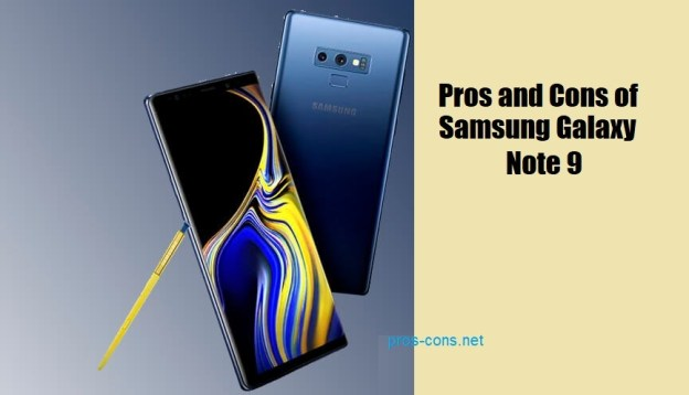 Pros and Cons of Samsung Galaxy Note 9