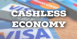 Pros and Cons of Cashless Economy