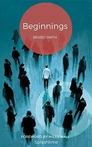 Cover image of the prose poetry collection, Beginnings, by Bennbo Smith