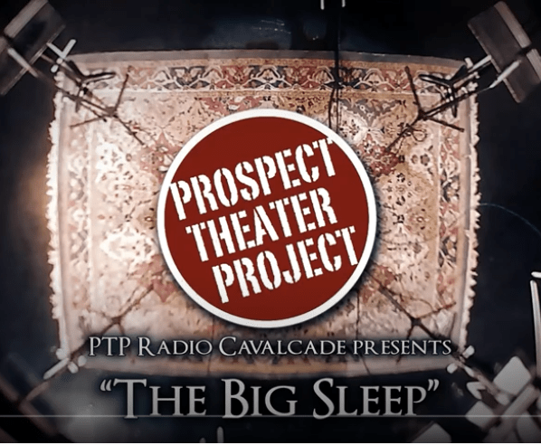 Click here to go to PTP Radio Cavalcade BIG SLEEP Act 1