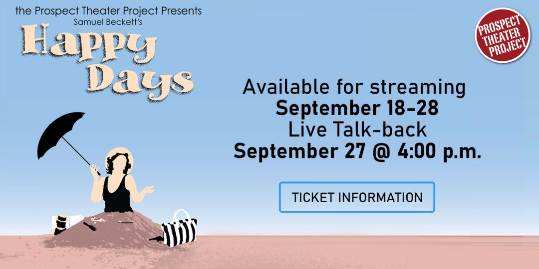 Happy Days by Samuel Beckett, Available for streaming  September 18-28 Live Talk-back September 27 @ 4:00 p.m. click for ticket information