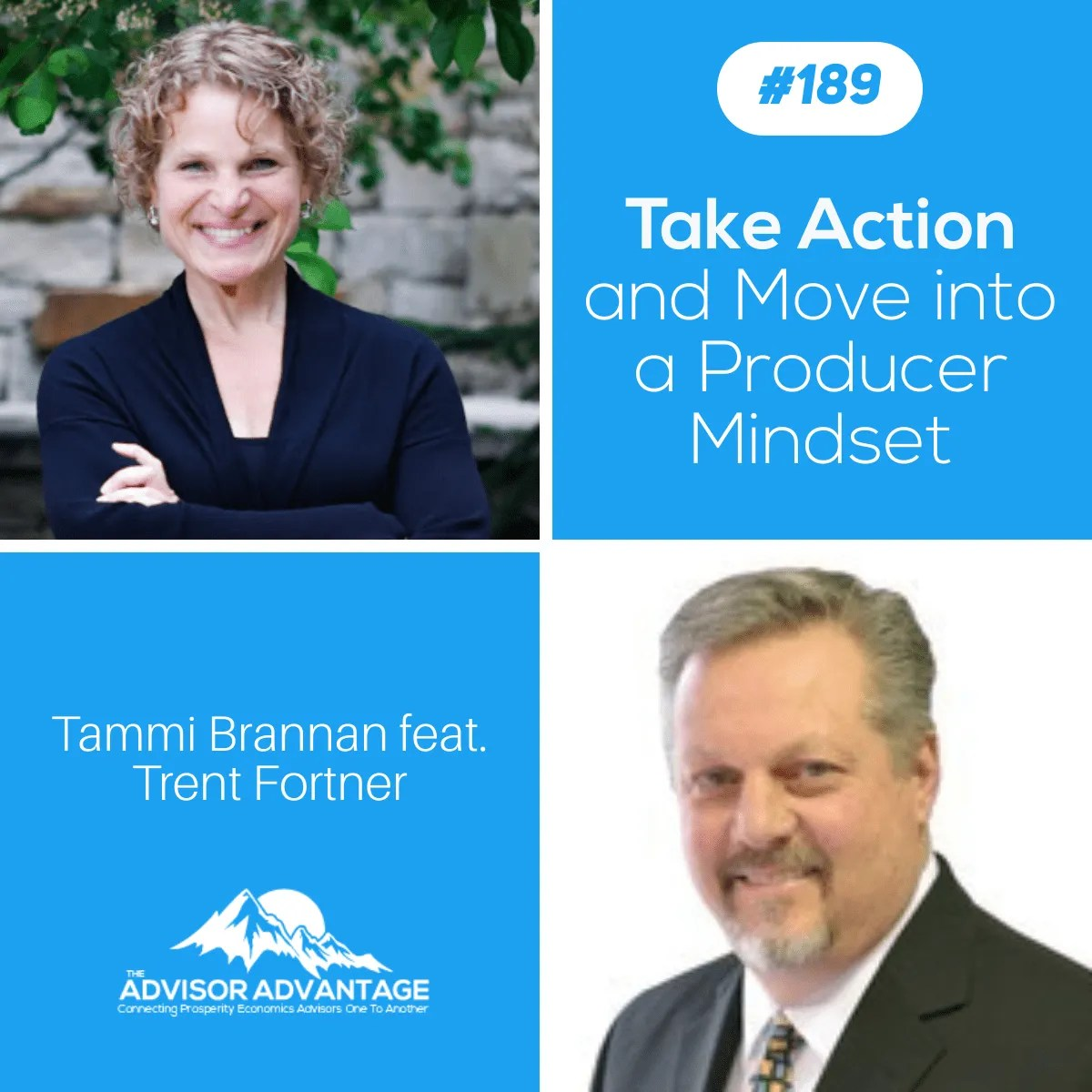 Take Action and Move into a Producer Mindset with Trent Fortner – Episode 189