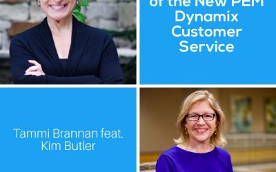 Specific Benefits of the New PEM Dynamix Customer Service – Episode 195