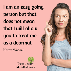 I am an easy going person.prosperitymindfulness.114