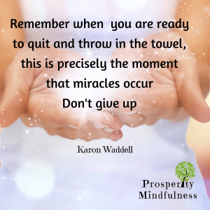 remember when you are ready to quit..prosperitymindfulness.640