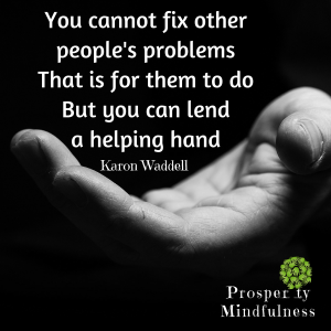 you can not fix others problems.prosperitymindfulness.183