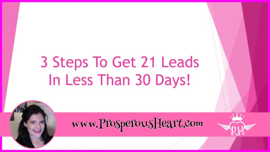 3 Easy Steps To Get 21 Leads In Less Than 30 Days
