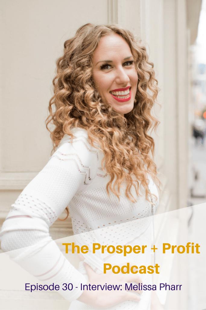 The Prosper + Profit Podcast Interviews Melissa Pharr, The Wealth Creation Coach