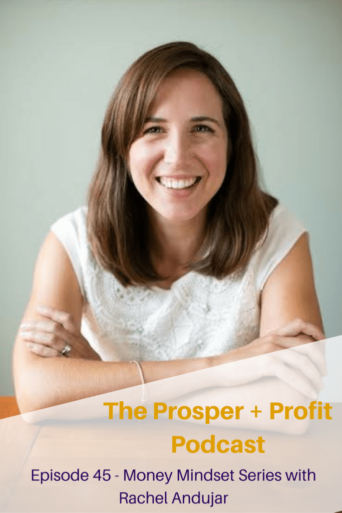 The Prosper + Profit Podcast presents the Money Mindset Series with Rachel Andujar on Career Confidence
