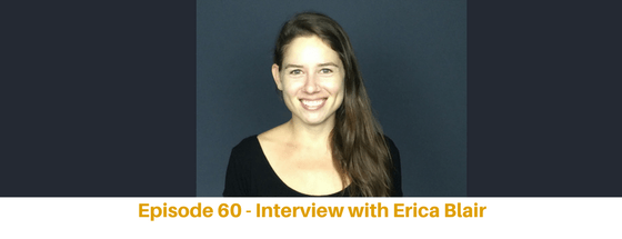 Episode 60: Interview with Erica Blair, Become a Digital Nomad with your Personal Story