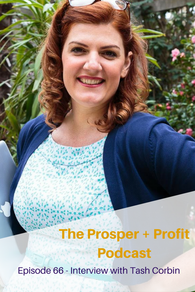 The Prosper + Profit Podcast Interviews Tash Corbin, Aligning Heart Centered Entrepreneurs