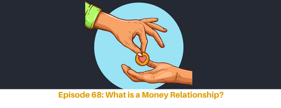 The Prosper + Profit Podcast What is a money relationship?