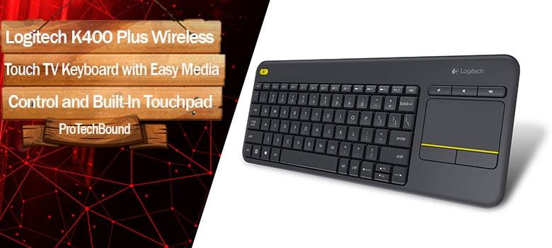 Logitech K400 Plus - Over All Best Wireless Touch TV Keyboard