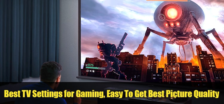 Best TV Settings for Gaming - Easy To Get Best Picture Quality