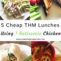 5 Cheap THM Lunches Using 1 Rotisserie Chicken